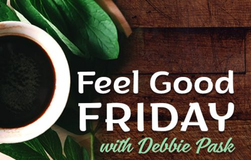 feel good friday debbie pask